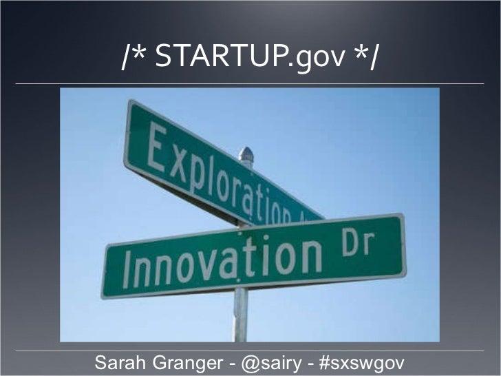/* STARTUP.gov */ Sarah Granger - @sairy - #sxswgov