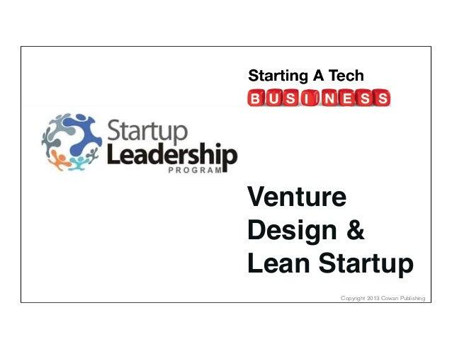 Copyright 2013 Cowan Publishing Venture Design & Lean Startup