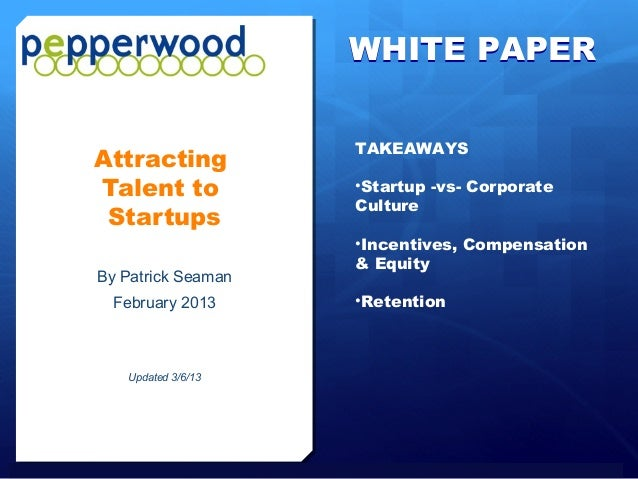 WHITE PAPER                                                TAKEAWAYS          Attracting          Talent to               ...