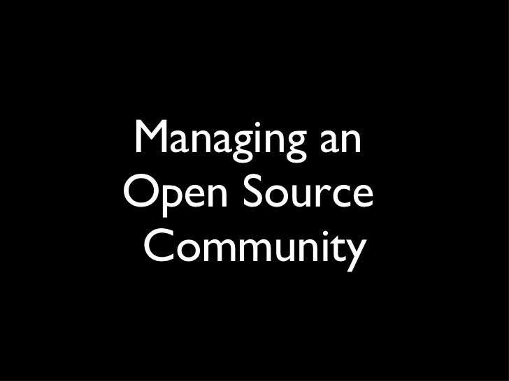 Managing an Open Source Community