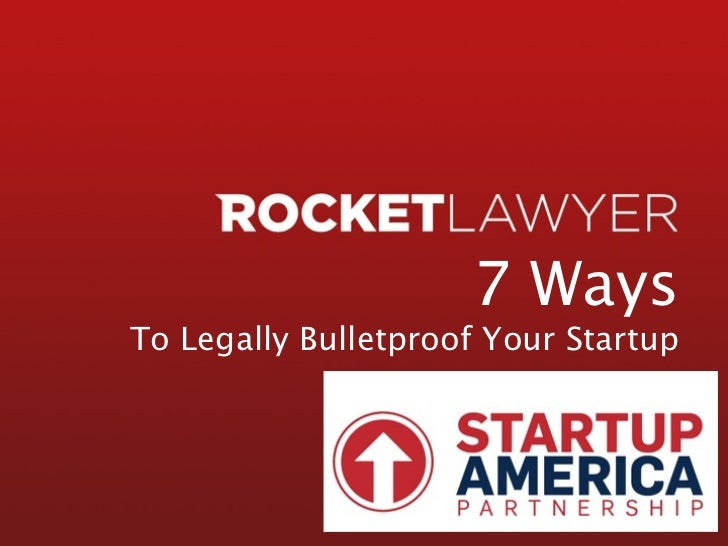 Startup America Webinar- 7 Ways to Legally Bulletproof Your Startup