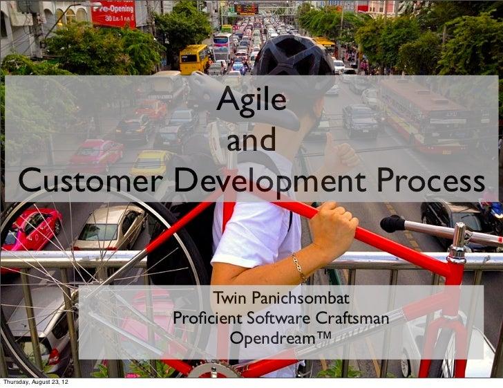 Agile                and    Customer Development Process                               Twin Panichsombat                  ...