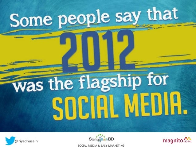 Social Media & Easy Marketing for Startups by Riyad Husain @ The Startup Bash BD 2013