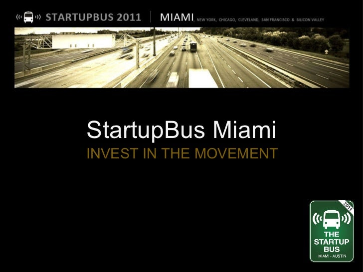 StartupBus Miami   INVEST IN THE MOVEMENT
