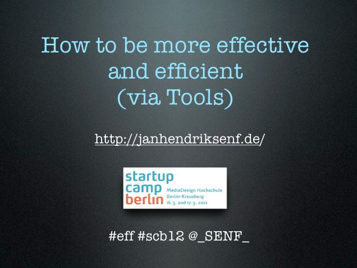 How to be more effective     and efficient      (via Tools)    http://janhendriksenf.de/         17. März 2011     #eff #sc...