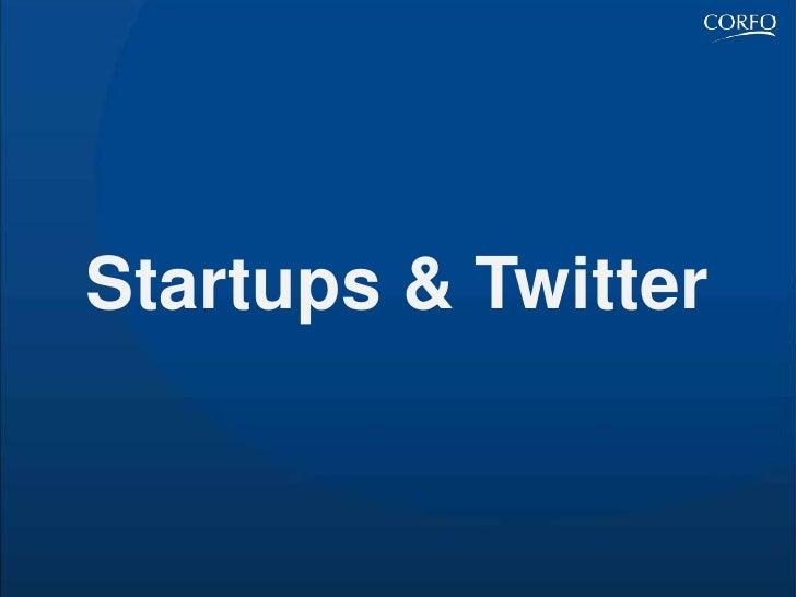 Startups & Twitter <br />