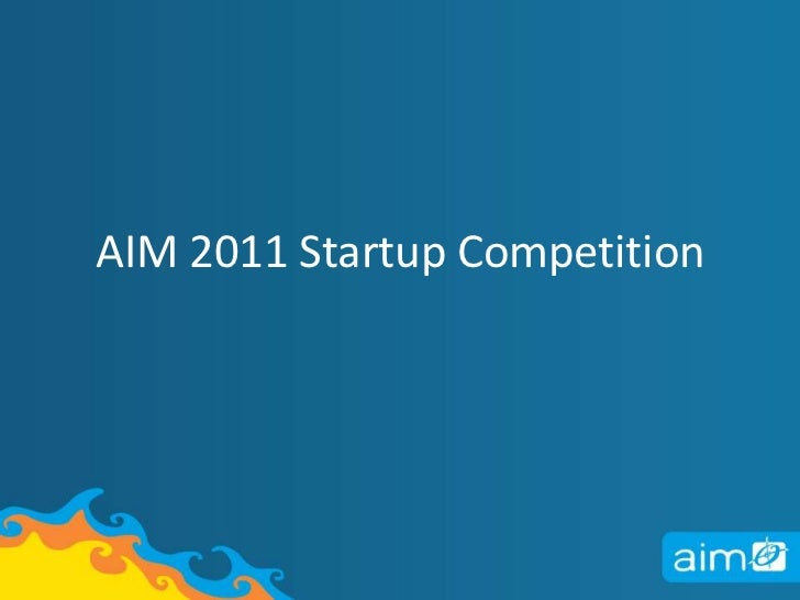 AIM 2011 Startup Competition<br />