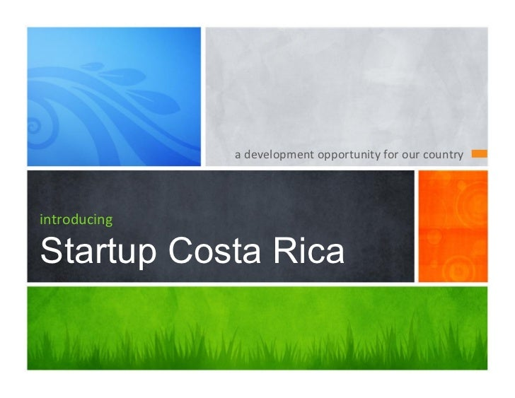 a development opportunity for our country introducingStartup Costa Rica