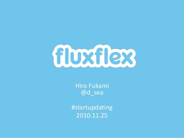 2010.11.25 LT Doc fluxflex on Startup Dating