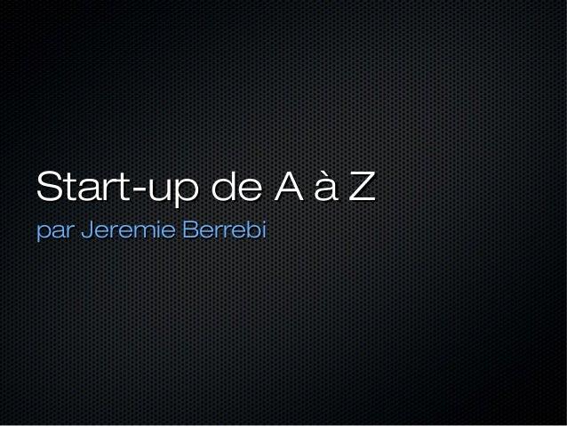 Start-up de A à Z par Jeremie Berrebi