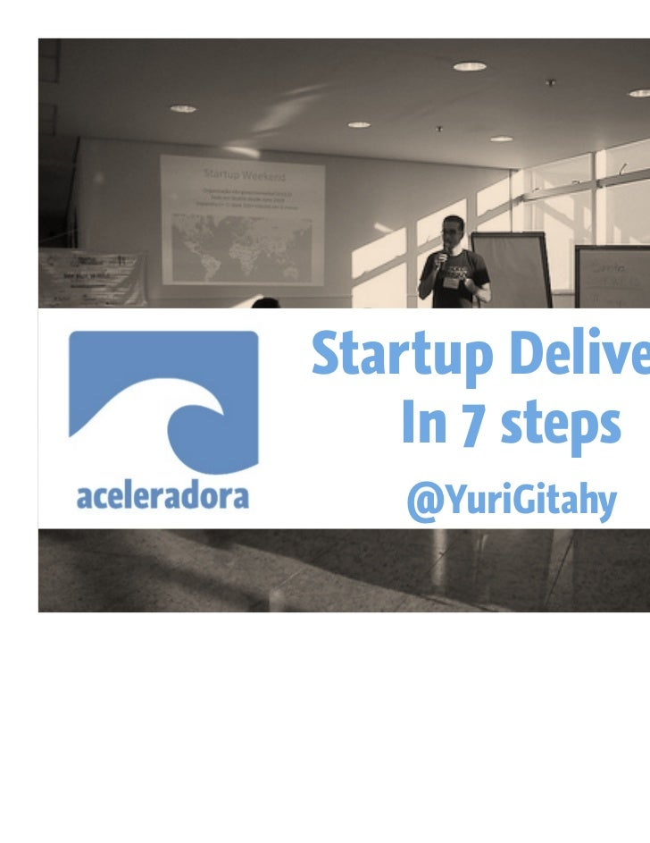 Startup Delivery    In 7 steps   @YuriGitahy
