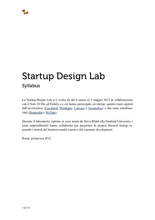 Startup Design LabSyllabusLo Startup Design Lab si è svolto da dal 6 marzo al 3 maggio 2012 in collaborazionecon il Sole 2...