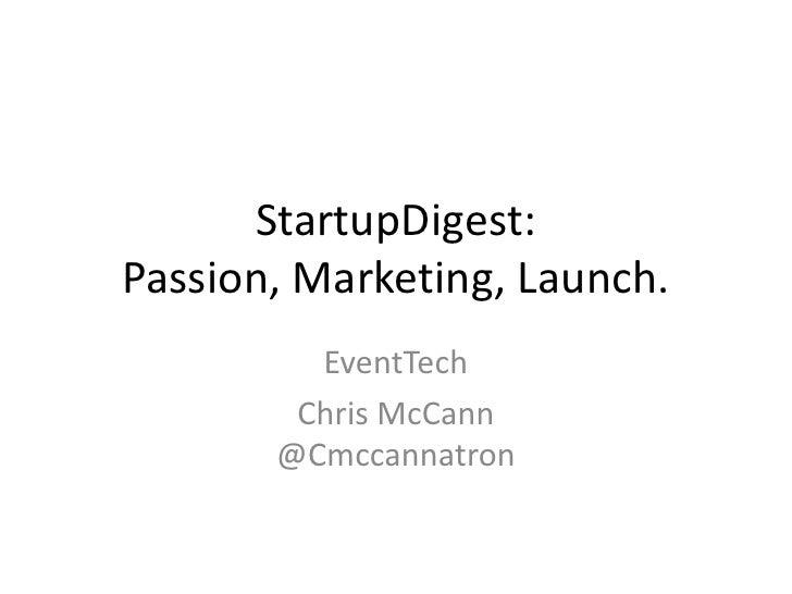 StartupDigest: Passion, Marketing, Launch. - EventTech 2010