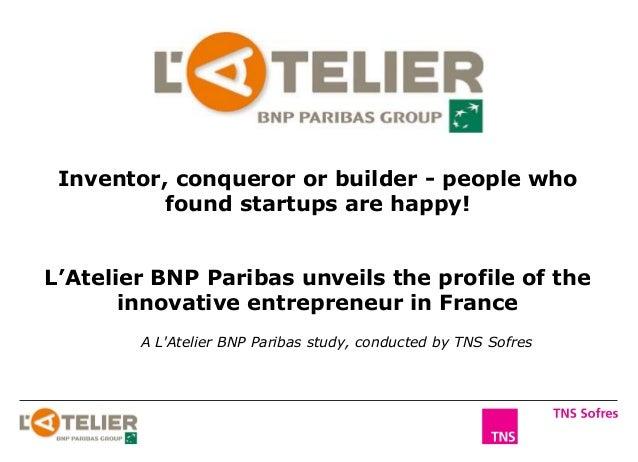 L'Atelier BNP Paribas unveils the profile of the innovative entrepreneur in France A L'Atelier BNP Paribas study, conducte...