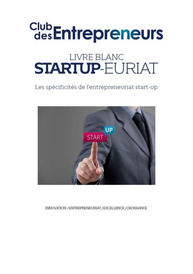 """Libre Blanc - """"Startupeuriat"""" par le Club des Entrepreneurs"""