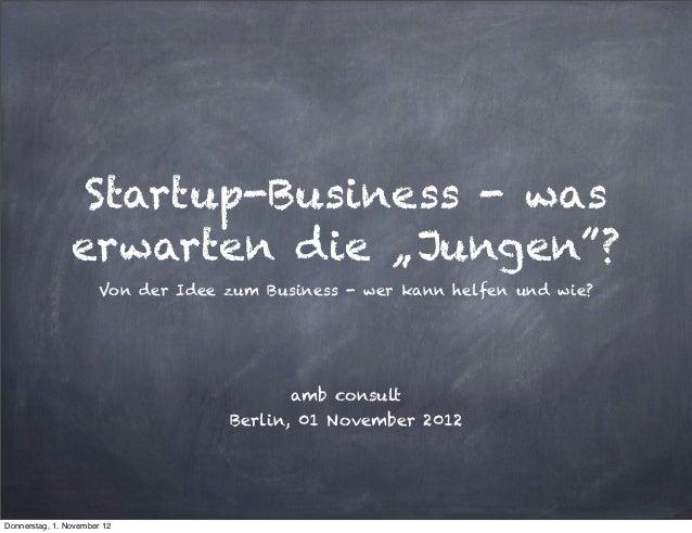 """Startup-Business - was                erwarten die """"Jungen""""?                      Von der Idee zum Business - wer kann hel..."""