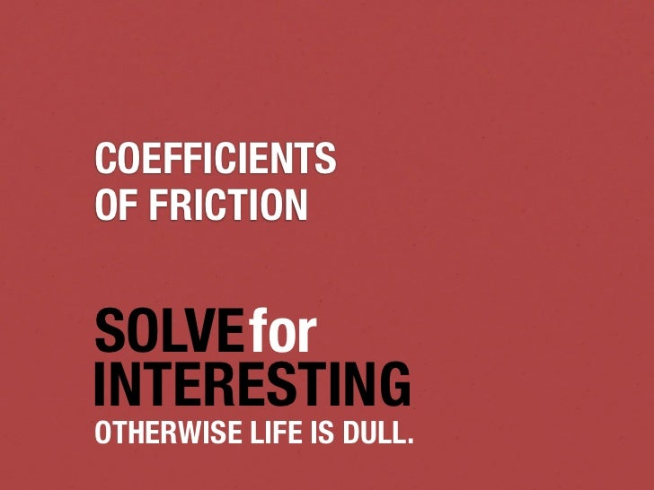 Startupfest 2012 - Coefficients of friction