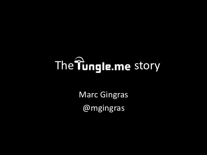 From tungle.me to rim.com - Marc Gingras