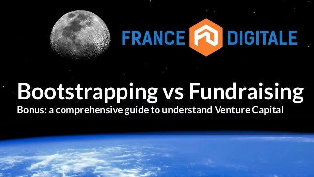 Startup funding : bootstrapping vs fundraising