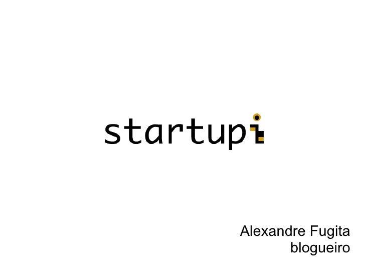 Alexandre Fugita        blogueiro