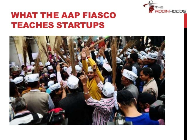Startup lessons from the Aam Aadmi (AAP) fiasco