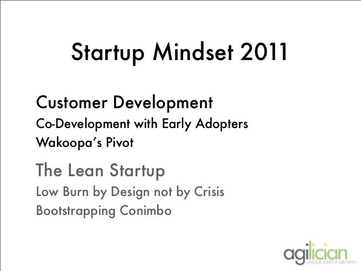 Startup Mindset 2011Customer DevelopmentCo-Development with Early AdoptersWakoopa's PivotThe Lean StartupLow Burn by Desig...