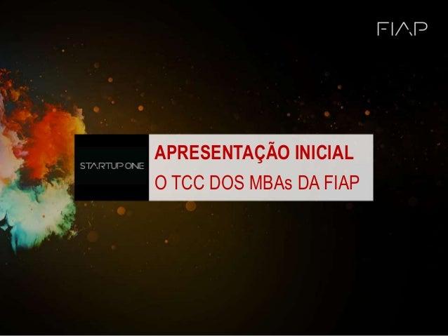 APRESENTAÇÃO INICIAL O TCC DOS MBAs DA FIAP