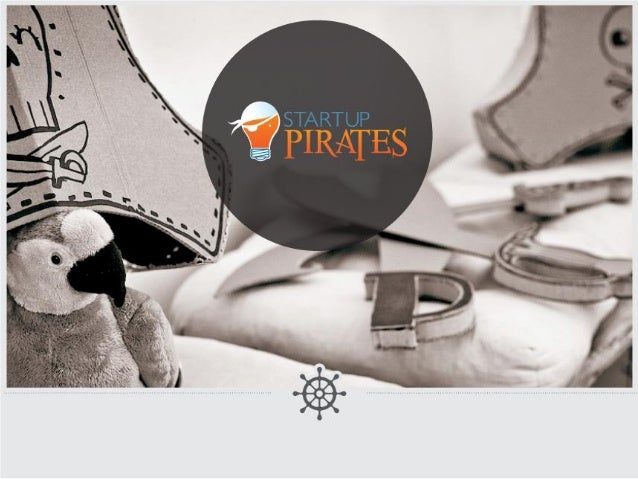 Why join the navy… …if you can be a pirate? - Steve Jobs -