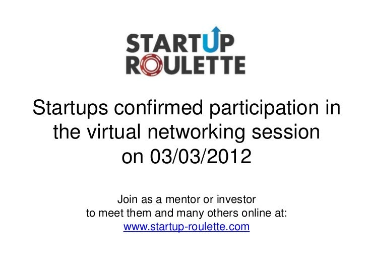 Startups confirmed participation in  the virtual networking session           on 03/03/2012            Join as a mentor or...