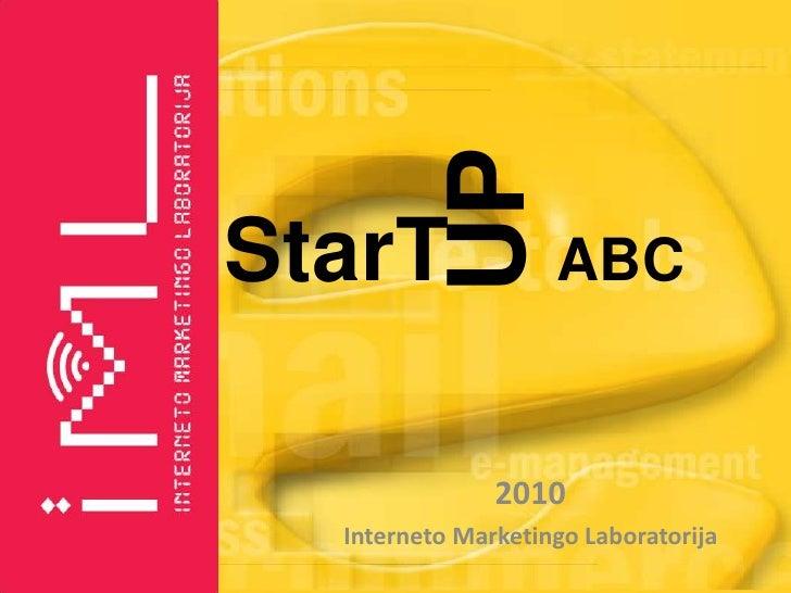 UP<br />StarT    ABC<br />2010<br />InternetoMarketingoLaboratorija<br />