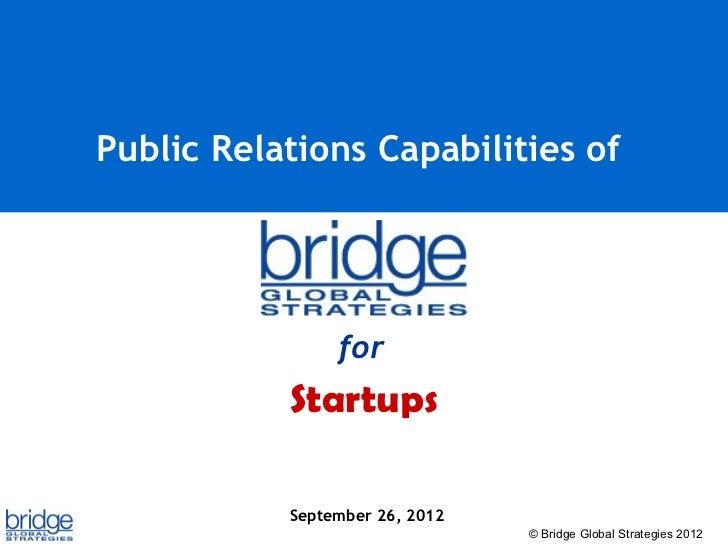 Public Relations Capabilities of                for           Startups           September 26, 2012                       ...