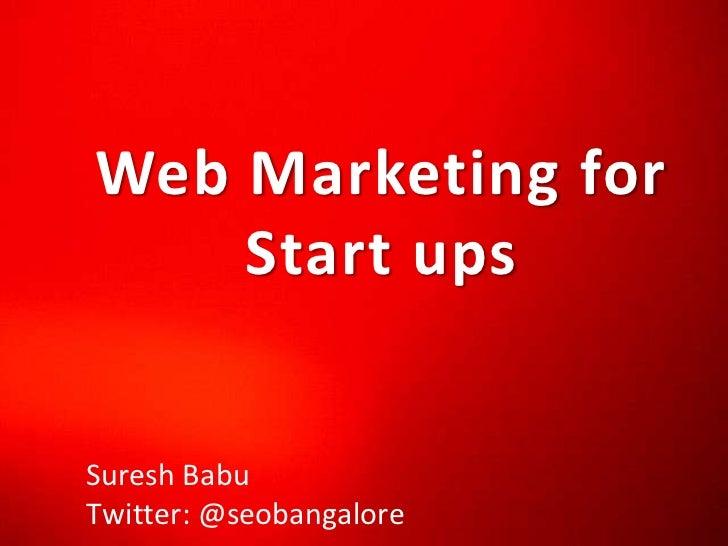 Web Marketing Workshop for Start Ups Bangalore. SEO, PPC, Social Media for Start Ups