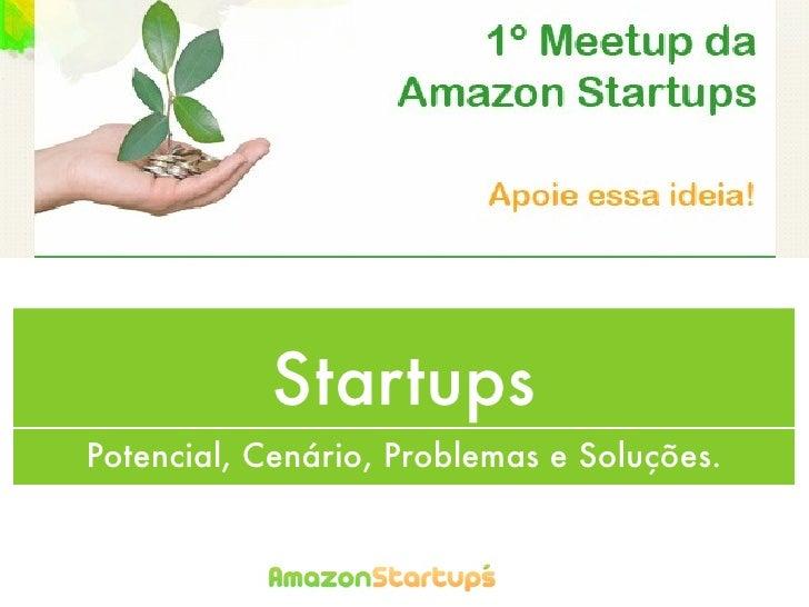 Startups - Cenário, Problemas e Soluções.