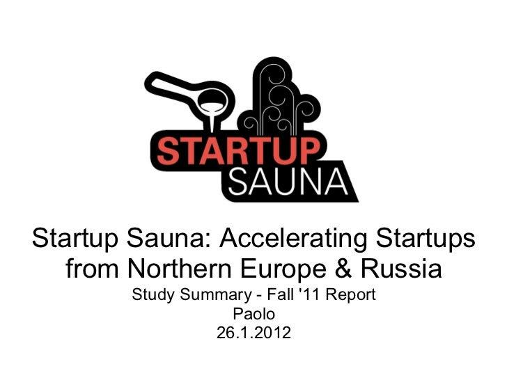 Startup Sauna: accelerating startups - Fall '11 (Preso)