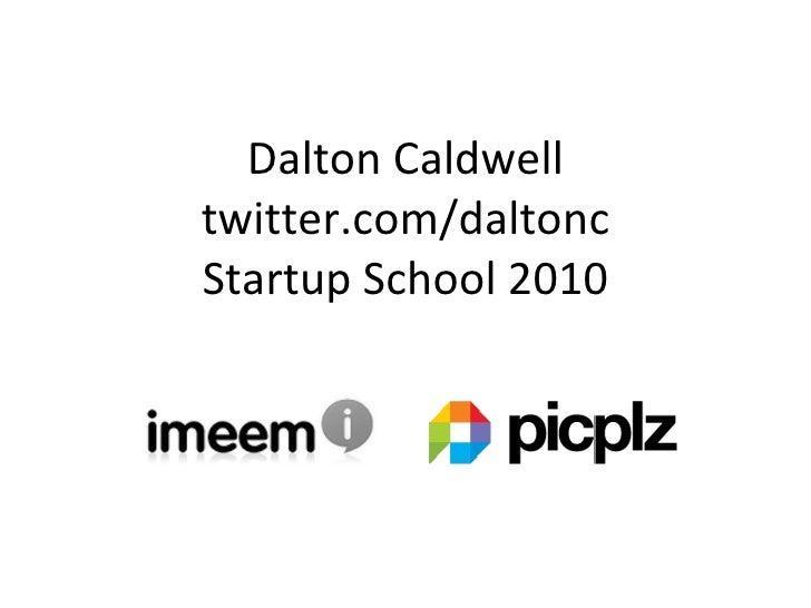 Dalton Caldwell Startup School 2010