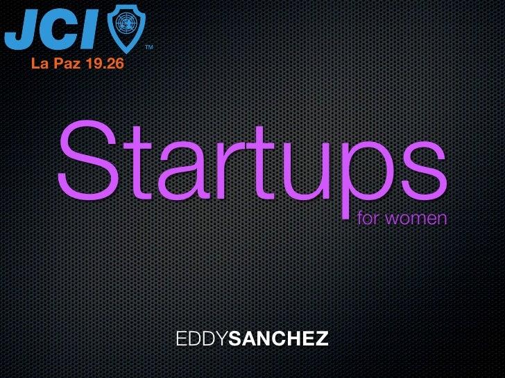 La Paz 19.26   Startups                  for women               EDDYSANCHEZ