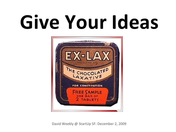 Give Your Ideas David Weekly @ StartUp SF: December 2, 2009