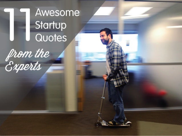 11 Awesome Startup Quotes from the Experts