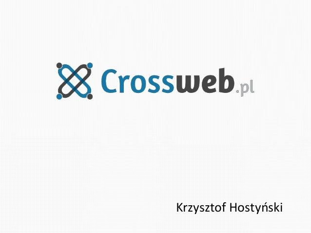Startup Stage#3 - Communities - Krzysztof Hostynski - Crossweb