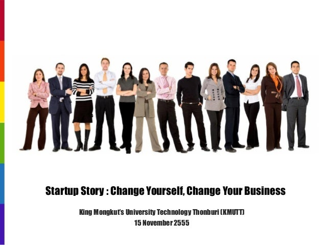 Startup Story : Change Yourself, Change your Business
