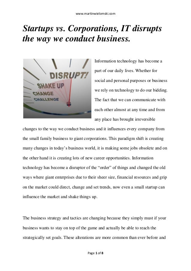 www.martinwielomski.com  Startups vs. Corporations, IT disrupts the way we conduct business. Information technology has be...