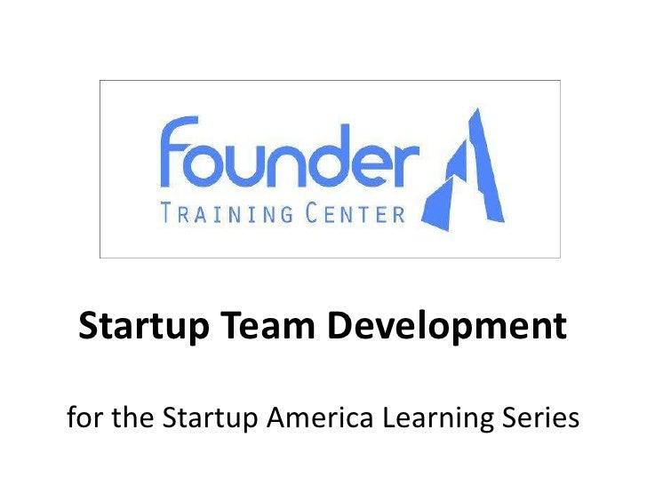 Startup Team Development, for the Startup America Learning Series