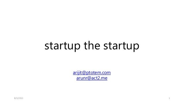 Startup the startup
