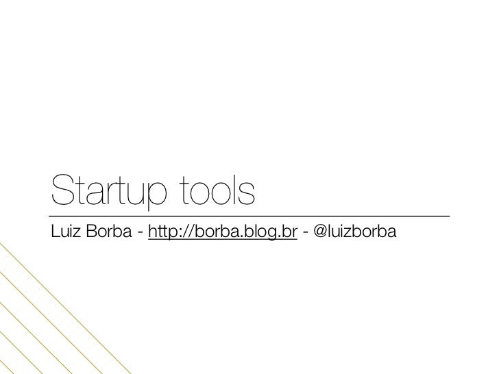 Startup toolsLuiz Borba - http://borba.blog.br - @luizborba