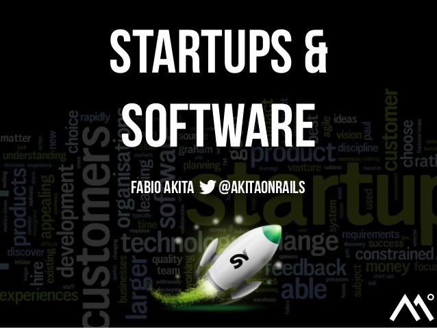 Startups & Software Fabio Akita @akitaonrails