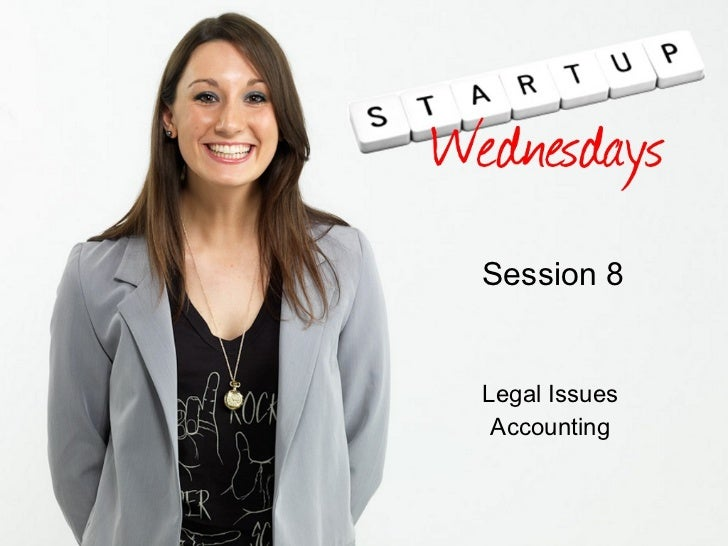 Startup Wednesday 8: Legal issues & accounting