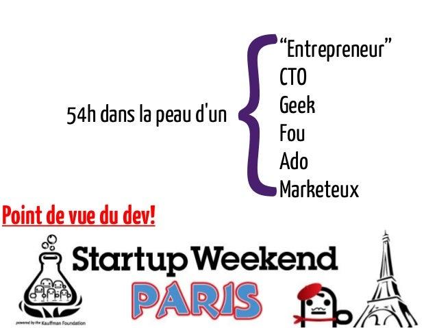 "{                                ""Entrepreneur""                                CTO        54h dans la peau dun   Geek     ..."