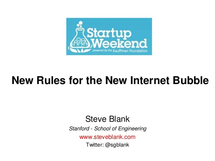 New Rules for the New Internet Bubble<br />Steve Blank<br />Stanford - School of Engineering<br />www.steveblank.com<br />...