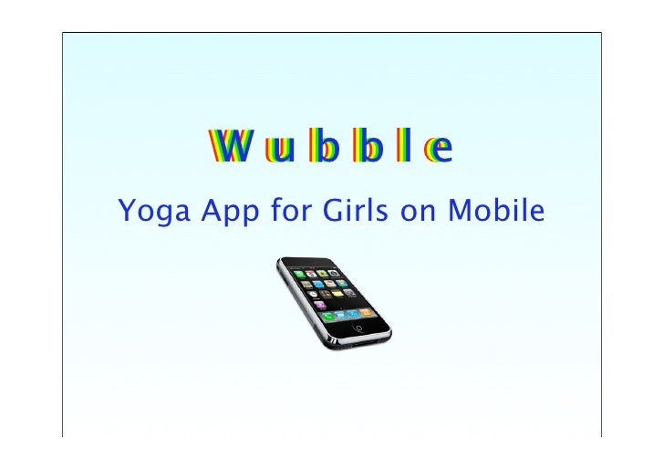 W u b b ll e      Wubb e Yoga App for Girls on Mobile