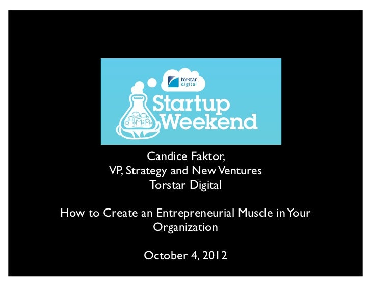 Candice Faktor,         VP, Strategy and New Ventures                  Torstar DigitalHow to Create an Entrepreneurial Mus...
